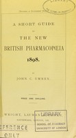 view A short guide to the New British Pharmacopoeia. 1898.