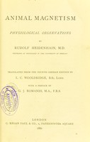 view Animal magnetism : physiological observations / by Rudolf Heidenhain ; translated from the fourth German edition by L.C. Wooldridge ; with a preface by G.J. Romanes.