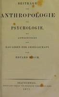 view Beiträge zur Anthropologie und Psychologie : mit Anwendungen auf das Leben der Gesellschaft / von Eduard Reich.