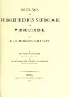 view Beiträge zur vergleichenden Neurologie der Wirbelthiere / von N. von Miklucho-Maclay.