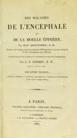 view Des maladies de l'encéphale et de la moelle épinière / par Jean Abercrombie, ouvrage traduit de l'anglais et augmenté de notes très nombreuses, par A.N. Gendrin.