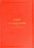 view The determination of the necessity for wearing glasses / by D.B. St. John Roosa.
