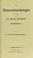 view Die Sinnestäuschungen in Bezug auf Psychologie, Heilkunde und Rechtspflege / von Friedrich Wilhelm Hagen.