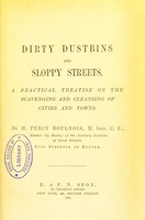 view Dirty dustbins and sloppy streets : a practical treatise on the scavenging and cleansing of cities and towns
