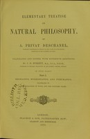 view Elementary treatise on natural philosophy / by A. Privat Deschanel ; translated and edited, with extensive additions, by J.D. Everett.