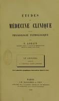 view Etudes de médecine clinique et de physiologie pathologique : Le choléra observé à l'Hôpital Saint-Antoine / par P. Lorain.