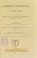view Experimental pharmacology : a hand-book of methods for studying the physiological actions of drugs / by L. Hermann ; translated, with the author's permission, with notes and additions, by Robert Meade Smith.