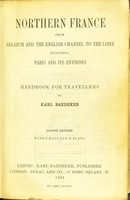view Northern France from Belgium and the English Channel to the Loire excluding Paris and its environs : handbook for travellers / by Karl Baedeker.