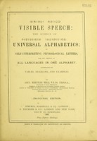 view Visible speech : the science of universal alphabetics, or self-interpreting physiological letters, for the writing of all languages in one alphabet