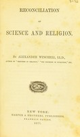 view Reconciliation of science and religion / by Alexander Winchell.