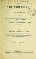 view 'In memoriam' : an address on opening the thirty-sixth session of the Army Medical School, at the Royal Victoria Hospital, Netley, April 3, 1876