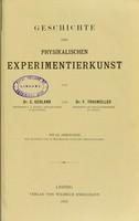 view Geschichte der physikalischen Experimentierkunst / von E. Gerland und F. Traumüller.