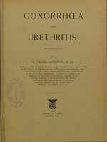 view Gonorrhoea and urethritis / by G. Frank Lydston.