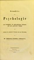 view Grundriss der Psychologie vom Standpunkte des philosophischen Realismus und nach genetischer Methode als Leitfaden für academische Vorlesungen und zum Selbststudium / von Wilhelm Fridolin Volkmann.
