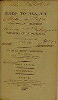 view A guide to health : being cautions and directions in the treatment of diseases. Designed chiefly for the use of students