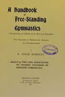 view A handbook of free-standing gymnastics : (incorporating the syllabus of the Board of Education) for teachers in elementary schools and kindergartens / by E. Adair Roberts.