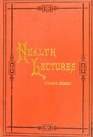 view Health lectures for the people. Fourth series. Delivered in Edinburgh during the winter of 1883-84.