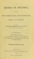 view A history of Infusoria : including the Dismidiaceoe and Diatomaceoe, British and foreign