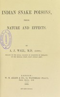 view Indian snake poisons : their nature and effects / by A.J. Wall.
