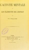 view L'activité mentale et les éléments de l'esprit / par Fr. Paulhan.