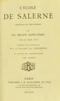 view L'École de Salerne : traduction en vers français / par Ch. Meaux Saint-Marc ; avec le texte latin, précédée d'une introduction par Ch. Daremberg, et suivie de commentaires.