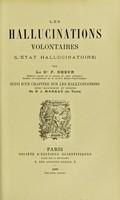 view Les hallucinations volontaires (l'etat hallucinatoire) : suivi d'un chapitre sur les hallucinations, notes manuscrites et inedites du J. Moreau. / par P. Dheur.