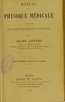 view Manuel de physique médicale a l'usage des étudiants en médecine et en pharmacie / par Julien Lefèvre.