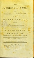 view The medical mirror. Or treatise on the impregnation of the human female. Shewing the origin of diseases, and the principles of life and death