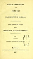 view Medical topography and statistics of the Presidency of Madras : compiled from the records of the Medical Board Office.