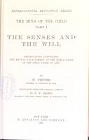 view The mind of the child : observations concerning the mental development of the human being in the first years of life / by W. Preyer ; translated, from the original German, by H.W. Brown.