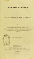 view The morbid anatomy of the gullet, stomach, and intestines / by Alexander Monro.