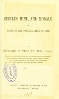 view Muscles, mind, and morals, or, Hints on the prolongation of life