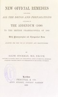 view New official remedies : containing all the drugs and preparations contained in the addendum (1890) to the British pharmacopoeia of 1885 : with pharmacological and therapeutical notes, adapted for the use of students and practitioners / by Ralph Stockman.