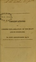 view Observations on chronic inflammation of the brain and its membranes / by John Abercrombie.
