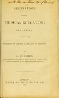view Observations regarding medical education : in a letter, addressed to the President of the Royal College of Surgeons