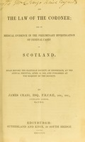 view On the law of the coroner : and on medical evidence in the preliminary investigation of criminal cases in Scotland