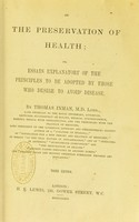 view On the preservation of health, or, Essays explanatory of the principles to be adopted by those who desire to avoid disease / by Thomas Inman.