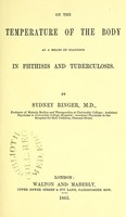 view On the temperature of the body as a means of diagnosis in phthisis and tuberculosis / by Sydney Ringer.