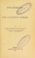 view Psychology : the cognitive powers / by James McCosh.