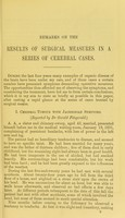 view Remarks on the results of surgical measures in a series of cerebral cases / by G.A. Gibson.