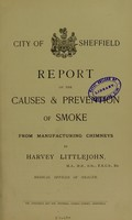 view Report on the causes & prevention of smoke from manufacturing chimneys / by Harvey Littlejohn.