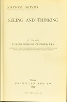 view Seeing and thinking / by William Kingdom Clifford.