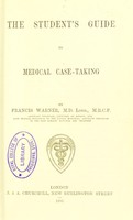 view The student's guide to medical case-taking / by Francis Warner.