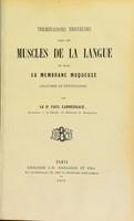 view Terminaisons nerveuses dans les muscles de la langue et dans sa membrane muqueuse (anatomie et physiologie) / by Paul Lannegrace.