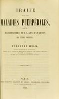 view Traité sur les maladies puerpérales, suivi de recherches sur l'auscultation des femmes enceintes / par Théodore Helm.