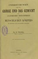 view Untersuchungen über die Grösse und das Gewicht der anatomischen Bestandtheile des menschlichen Körpers im gesunden und im kranken Zustande / von R. Thoma.
