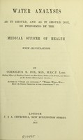 view Water analysis, as it should, and as it should not, be performed by the Medical Officer of Health. With illustrations