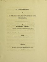 view On fluid chlorin : and on the condensation of several gases into liquids / [Michael Faraday].