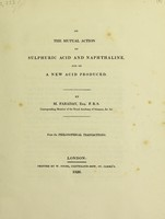 view On the mutual action of sulphuric acid and naphthaline, and on a new acid produced / [Michael Faraday].