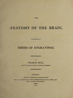 view The anatomy of the brain, explained in a series of engravings / By Charles Bell.
